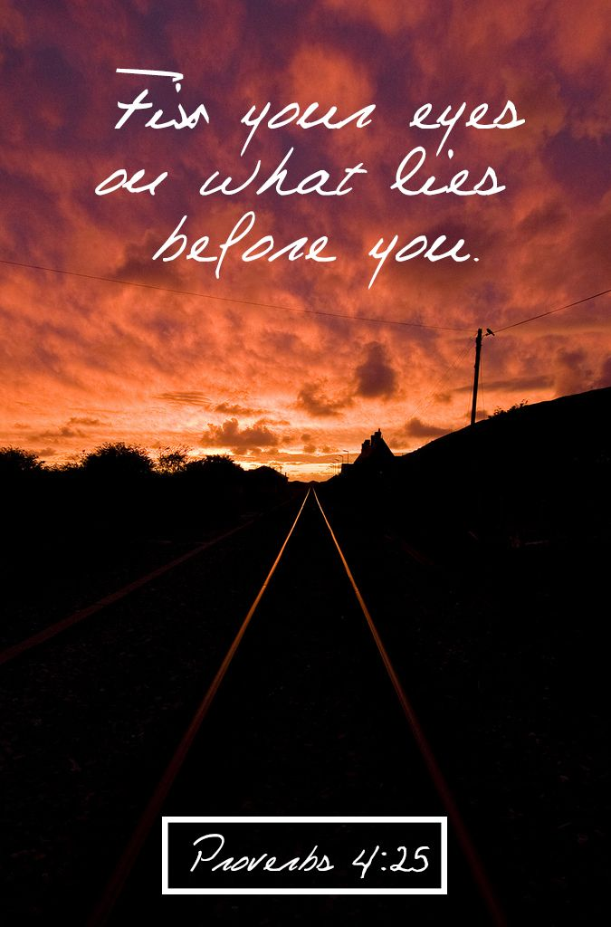 Fix your eyes on whats before you god thoughts pinterest faith bible verses negle Images
