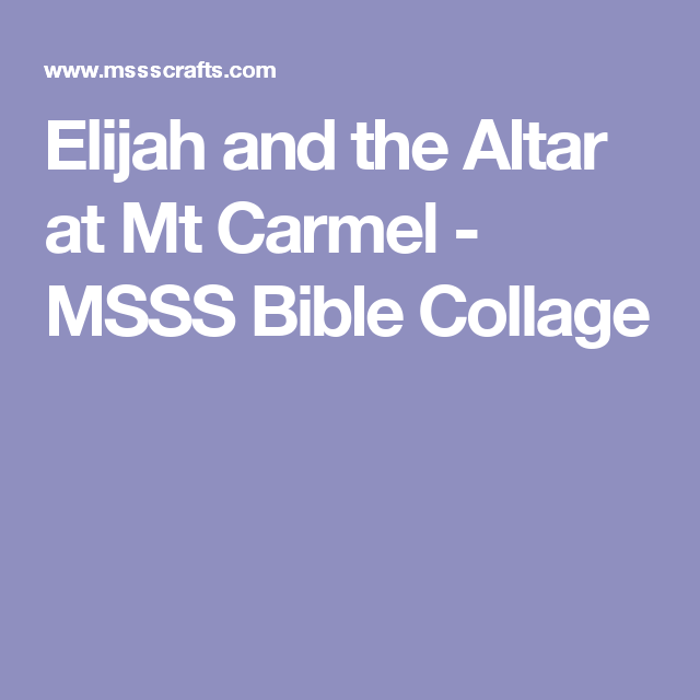 Elijah and the Altar at Mt Carmel - MSSS Bible Collage