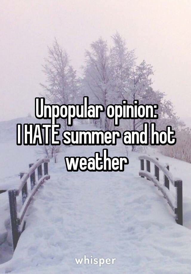 I Hate Summer Totally Jen Pinterest Hate Summer Hate And Summer