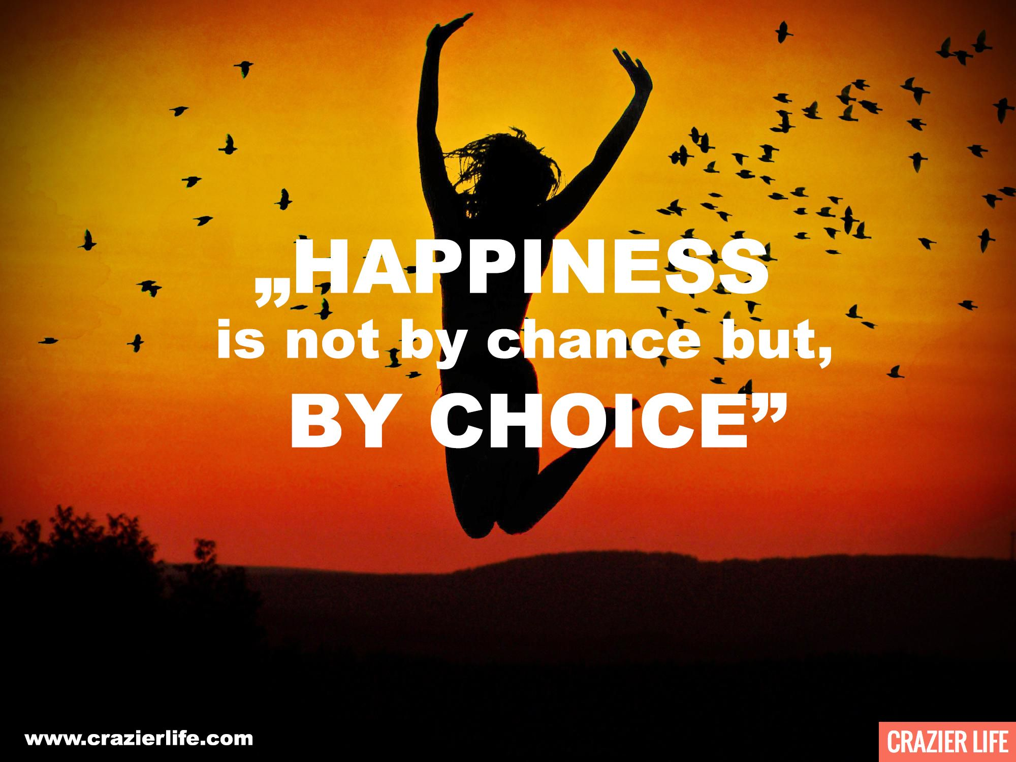 "Wisdom Quotes About Life And Happiness Happiness Is Notchance Butchoice."" Motivation Quotes"