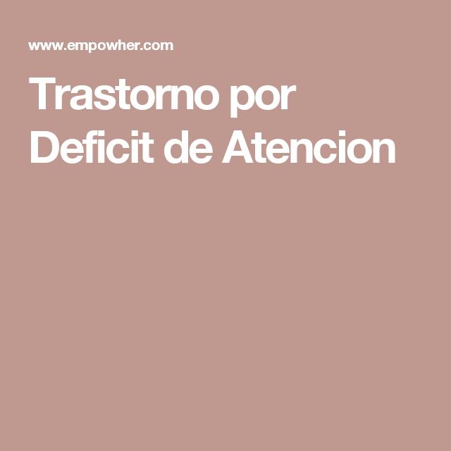 Trastorno por Deficit de Atencion