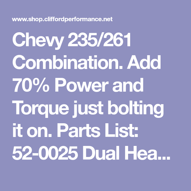 Chevy 235/261 Combination  Add 70% Power and Torque just