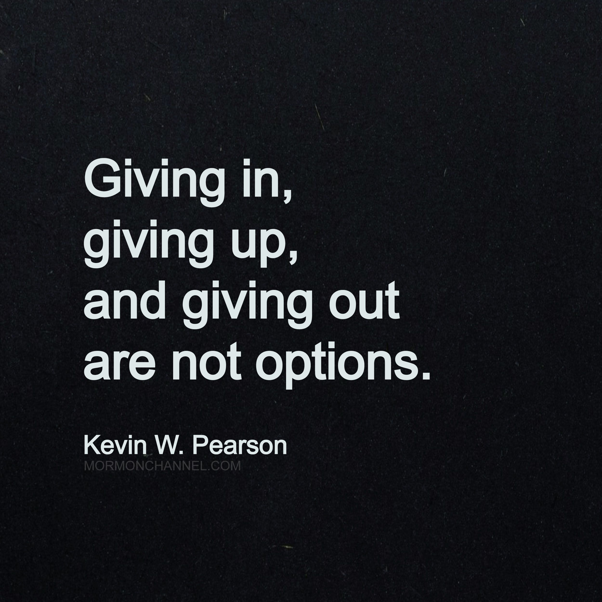 Options Quotes Giving In Giving Up And Giving Out Are Not Options