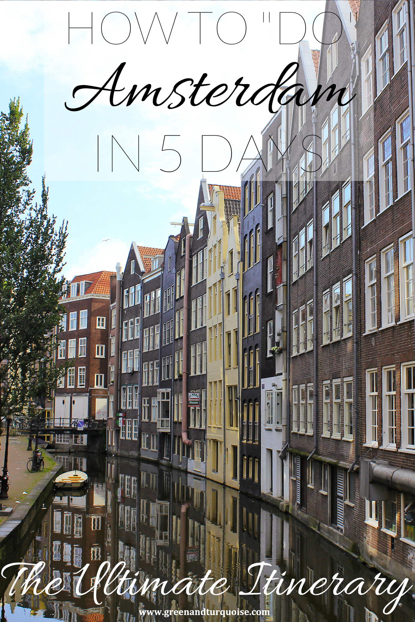 Let S Do Amsterdam Isostilo How To Quotdo Quot Amsterdam In 5 Days The Ultimate Itinerary