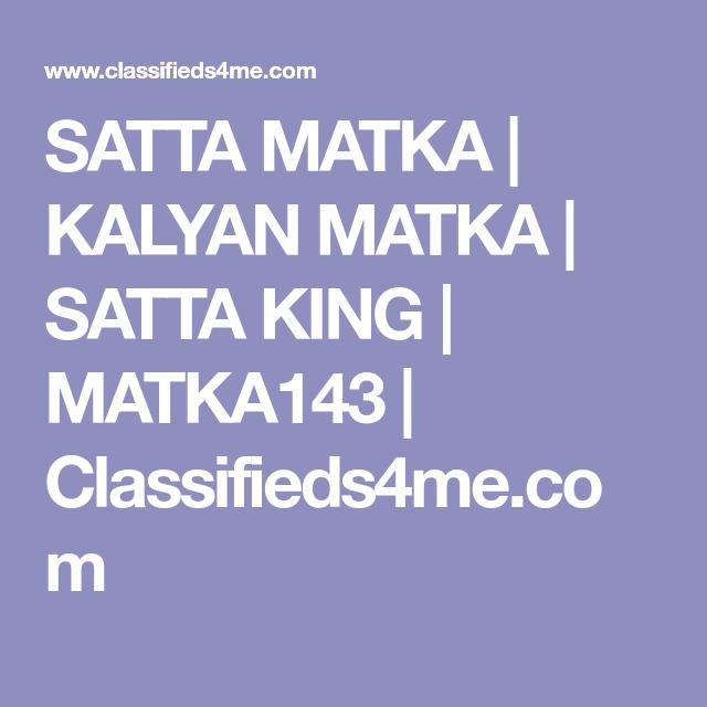 SATTA MATKA | KALYAN MATKA | SATTA KING | MATKA143 | Classifieds4me.com
