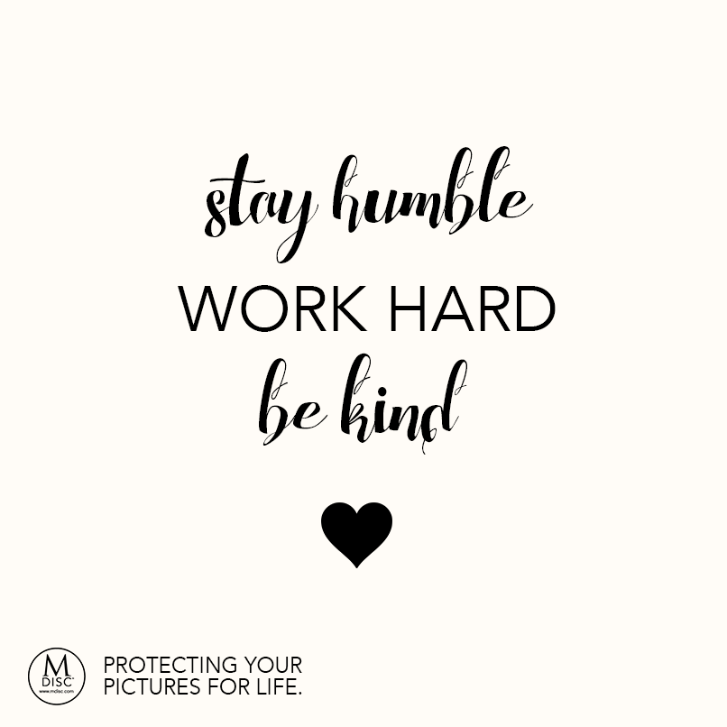 Stay Humble Work Hard Be Kind Unknown Humility Kindness Hardwork Inspiration Quote Stay Humble Quotes Humble Quotes Humility