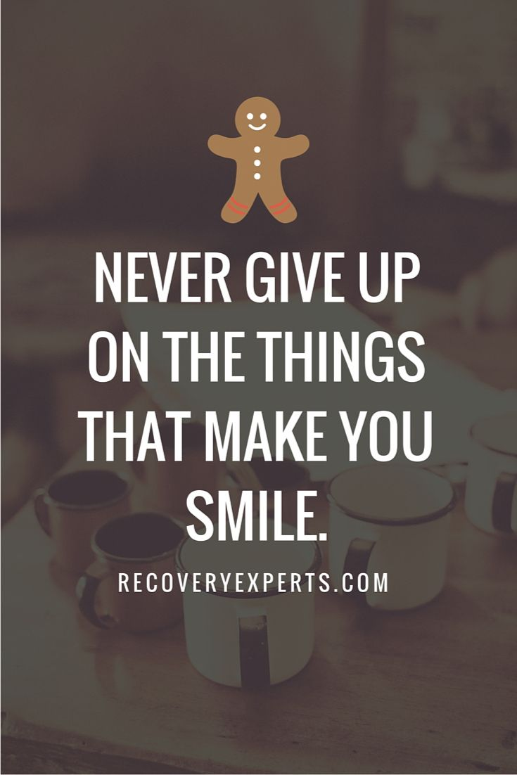 Quotes That Make You Smile: Inspirational Quotes: Never Give Up On The Things That