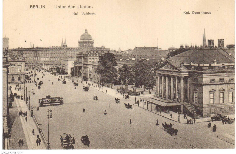 Berlin Unter Den Linden Kgl Schloss Kgl Opernhaus Ca 1900 Berlin Paris Skyline Historical Photos