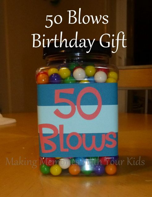 50 Blows Birthday Gift Idea Making Memories One Fun Thing