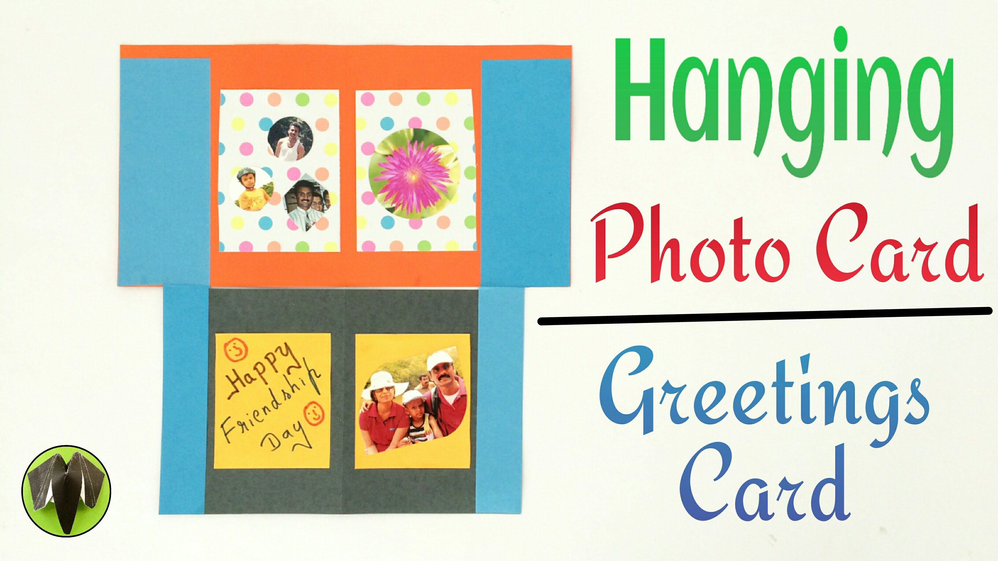 Tutorial To Make Hanging Photo Card Greeting Card For Friendship