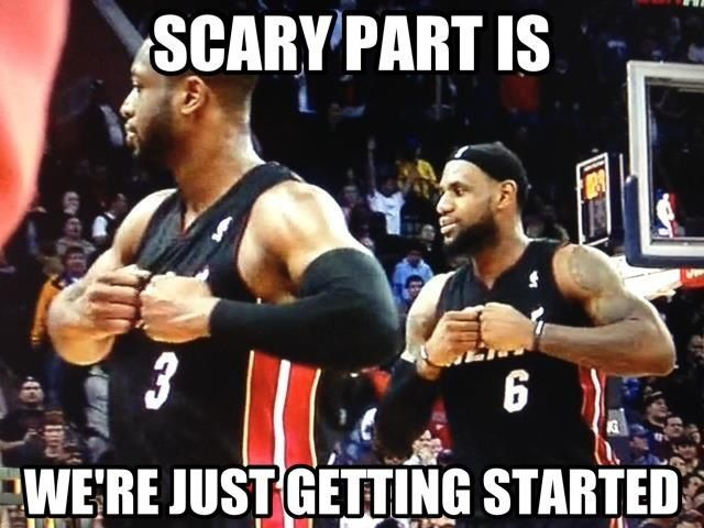 Just Getting Started Miami Heat Sports Memes James D Arcy