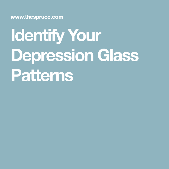 Identify Your Depression Glass Patterns