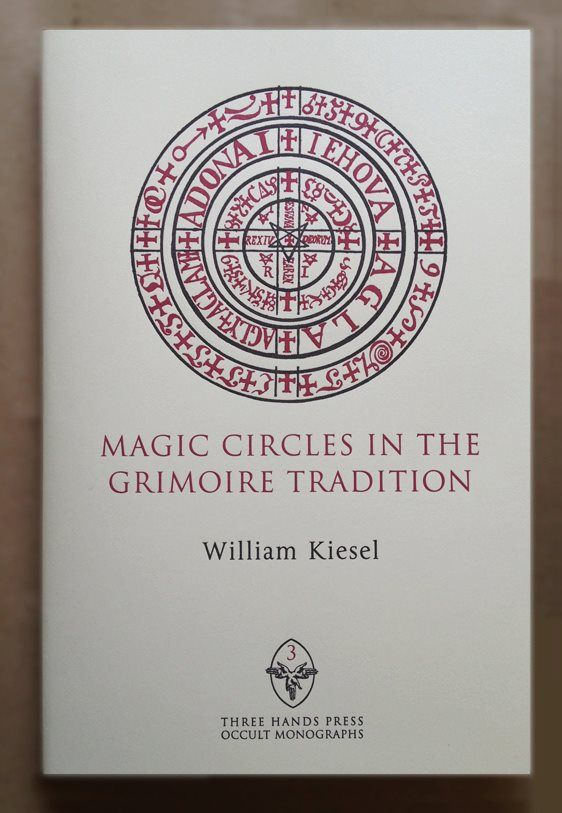 Magic Circles in the Grimoire Tradition by Wm. Kiesel, published by Three Hands Press Occult Monographs