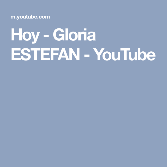 Hoy - Gloria ESTEFAN - YouTube