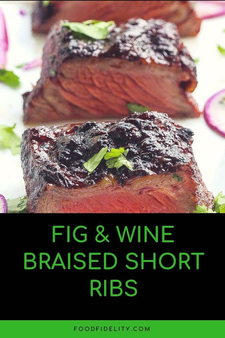 Sous Vide Short Ribs In Red Wine And Fig Sauce Recipe Short Ribs Recipes Braised Beef