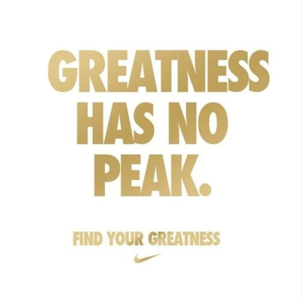 Maletín Extranjero Hacer la cena  Greatness has no peak. Find your greatness. | Fitness inspiration quotes,  Nike quotes, Motivational quotes