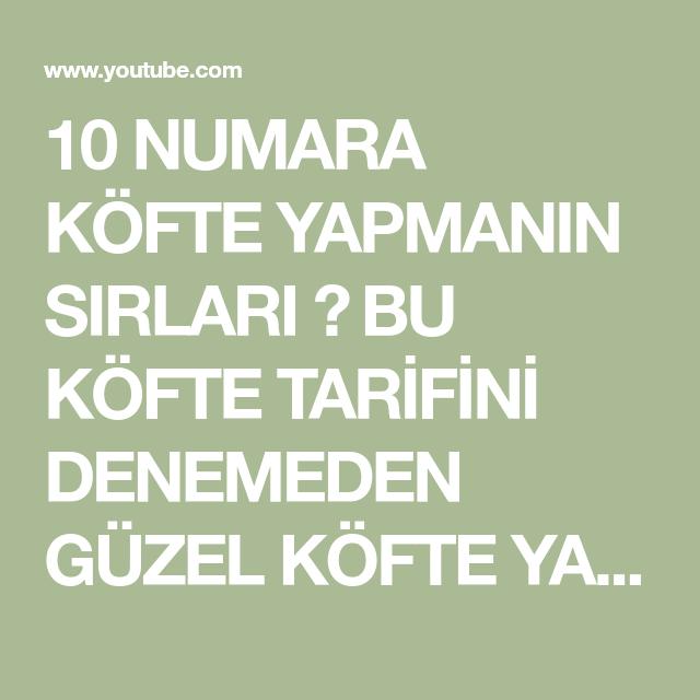 10 NUMARA KÖFTE YAPMANIN SIRLARI 🔝 BU KÖFTE TARİFİNİ DENEMEDEN GÜZEL KÖFTE YAPIYORUM DEME 💯 ✌️ - YouTube