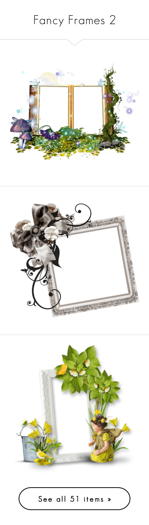 """""""Fancy Frames 2"""" by teresarussell49 ❤ liked on Polyvore featuring frames, clusters, borders, picture frame, fairies, art, backgrounds, flowers, tubes and fillers"""