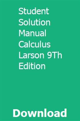 Instructors solution manual calculus larson 9th edition.