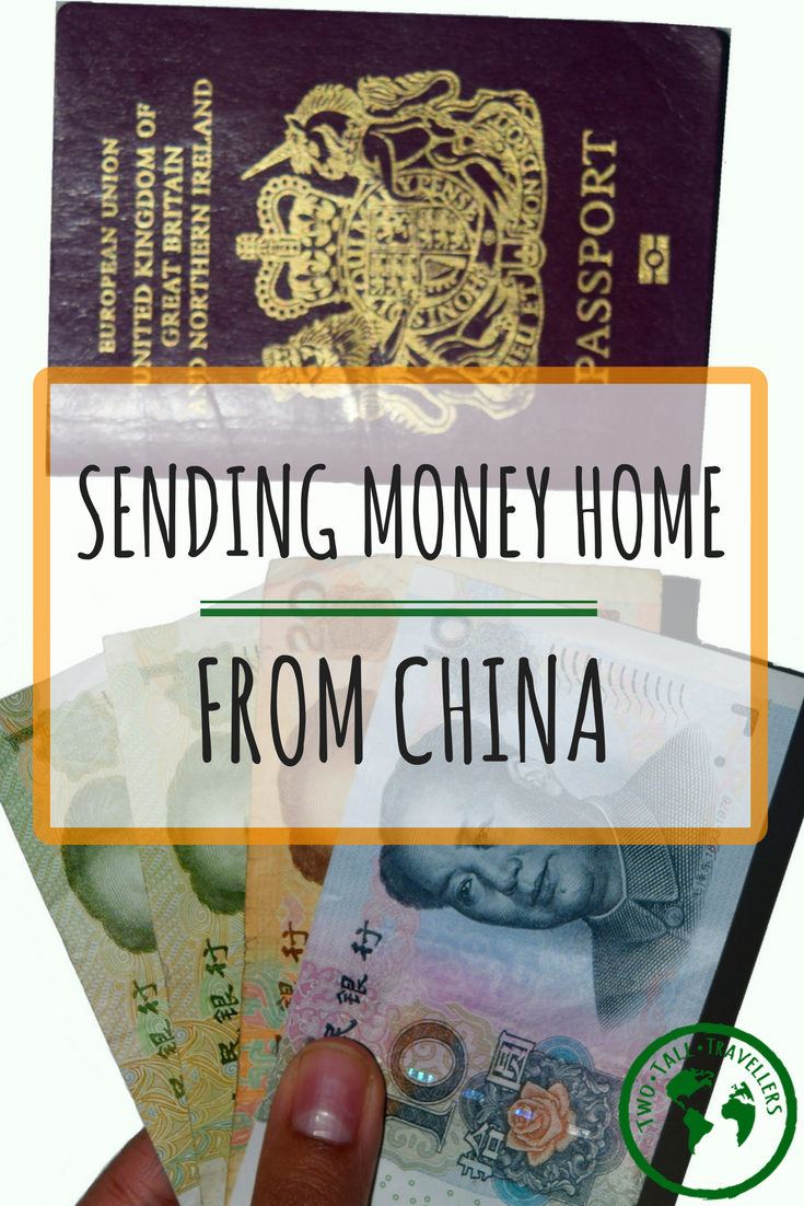 Are You Trying To Send Money Home From China I Have Broken Down And Attempted Simplify The Best Options