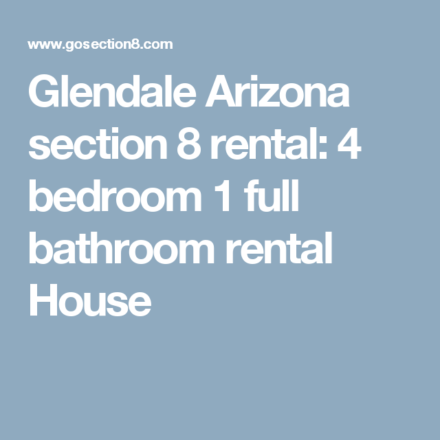 Glendale Arizona Section 8 Rental 4 Bedroom 1 Full Bathroom Rental House House Rental Rental Rental Listings