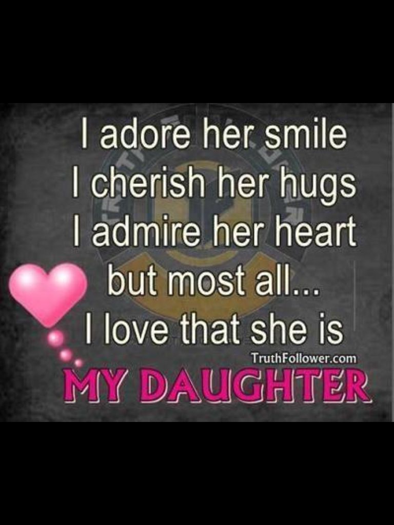 I Love My Daughter Quotes My Daughter. Quotes  Pinterest  Parents Child And Girls