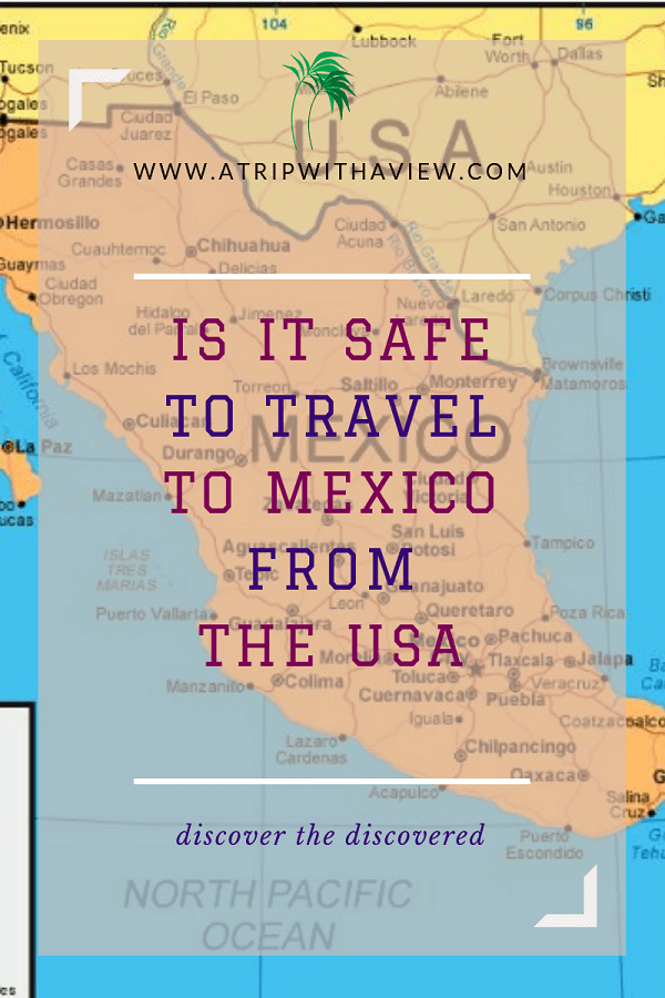 Is It Safe To Travel To Mexico Mexico Travel