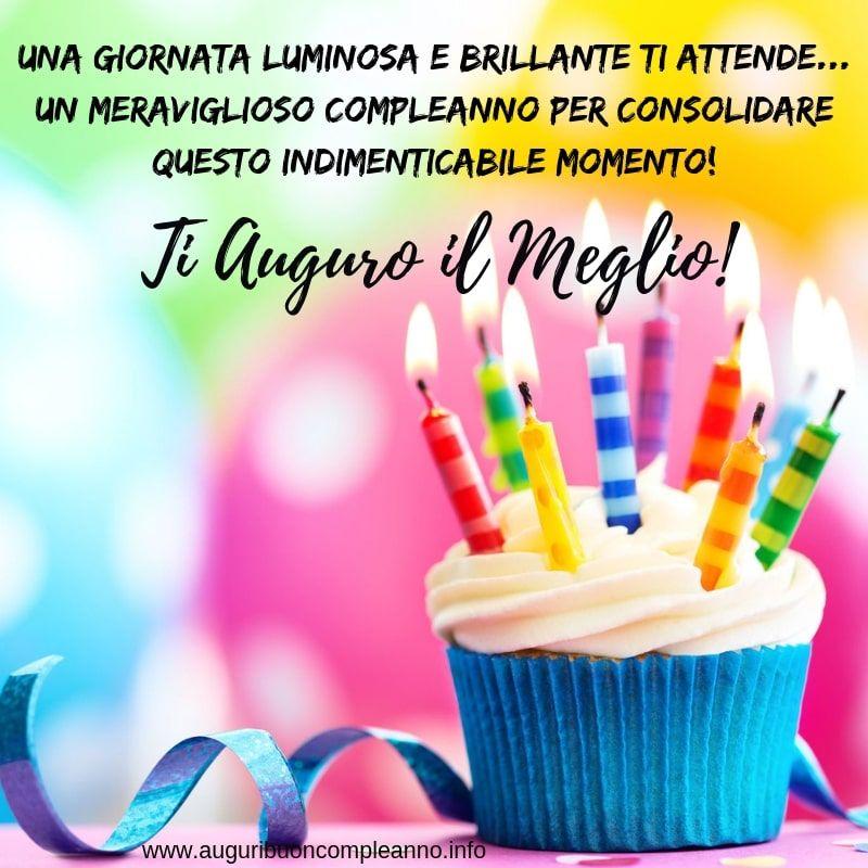Una Giornata Luminosa E Brillante Ti Attende Un Meraviglioso Compleanno Per Consolidare Questo Indimentic Buon Compleanno Compleanno Auguri Di Buon Compleanno
