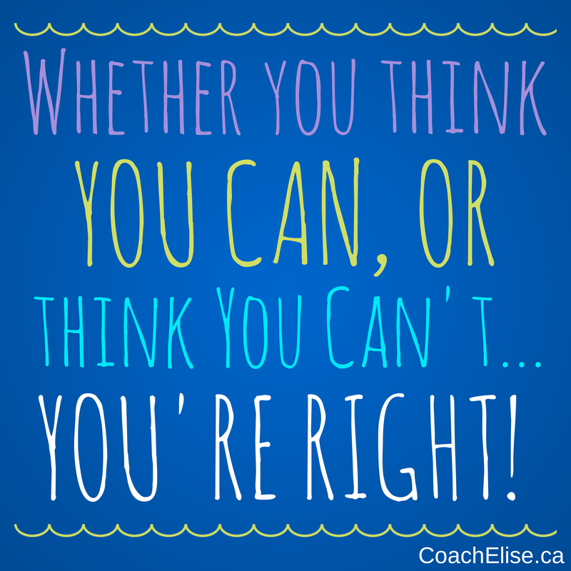 Whether you think you can, or think can't... you're right! Free 7-day clean eating challenge at ElisesChallenge.com