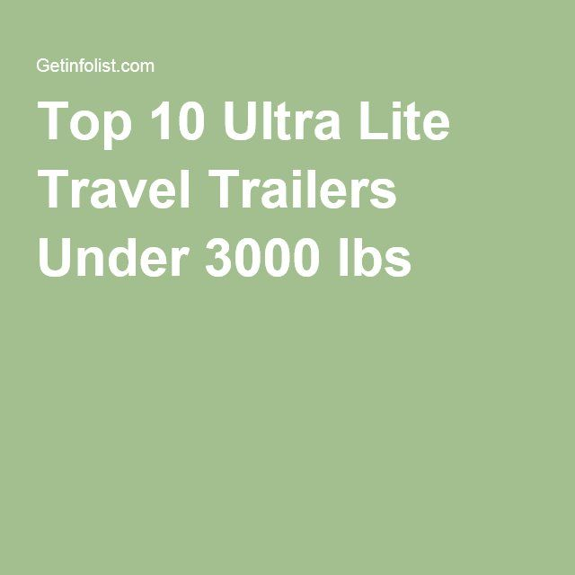 Top 10 Ultra Lite Travel Trailers Under 3000 Lbs Ultra