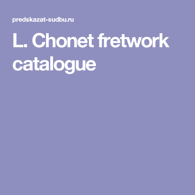 L. Chonet fretwork catalogue