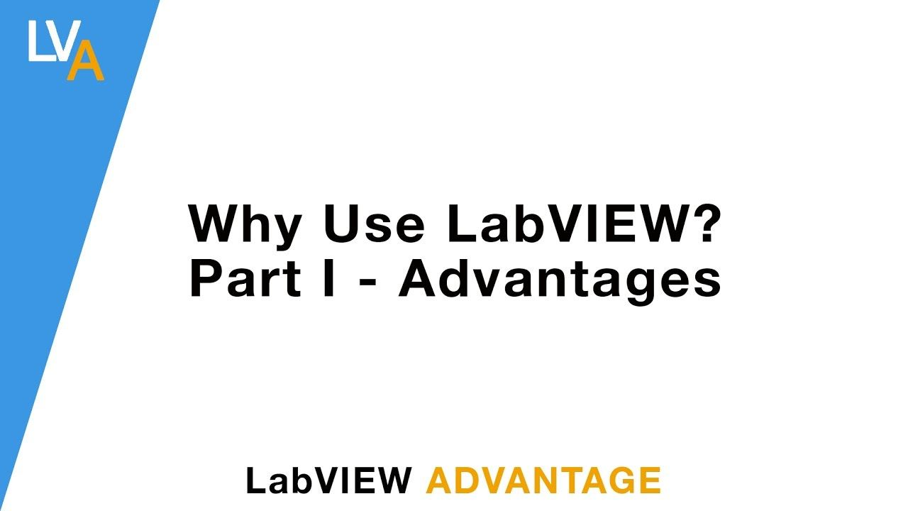 Why Use LabVIEW? Part 1 Advantages and uses of LabVIEW