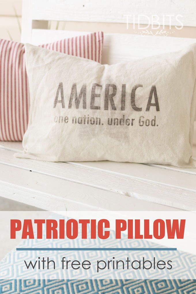 Patriotic Pillow and FREE Patriotic Printables | July 4 | Pinterest ...