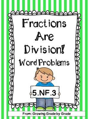 Fractions Are Division! 5.NF.3 Word Problem from Growing Grade by Grade on TeachersNotebook.com -  (27 pages)  - Here is the support you need for t…
