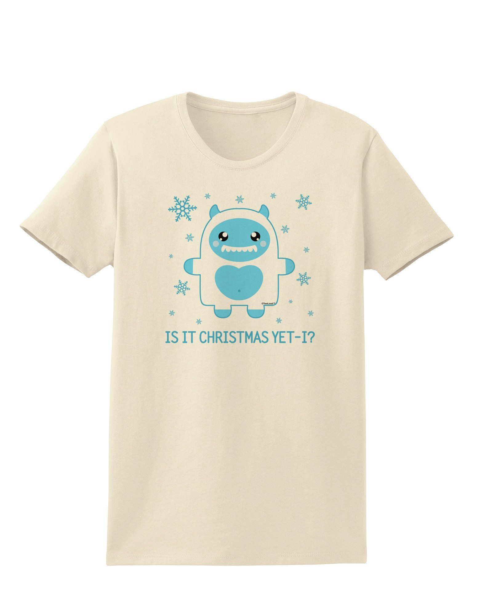 Is It Christmas Yet - Yeti Abominable Snowman Womens T-Shirt | Products