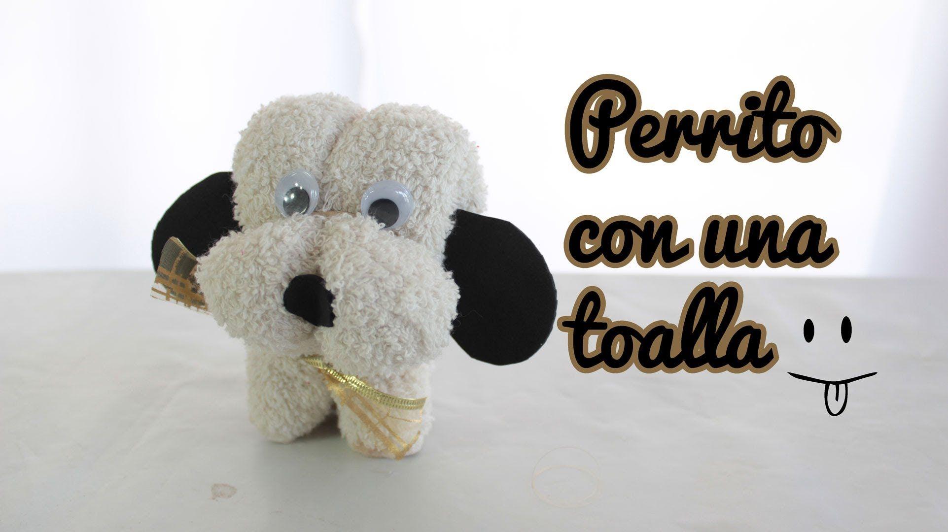 C mo hacer un perrito con una toalla toallas con formas - Como se hace manualidades ...