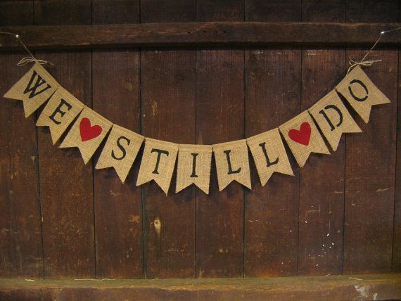 Hey, I found this really awesome Etsy listing at https://www.etsy.com/listing/187976006/we-still-do-banner-we-still-do-garland