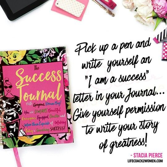 Success Tip Pick Up A Pen And Write Yourself A I Am A Success
