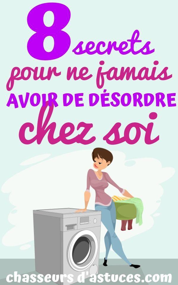 8 Secrets Pour Ne Jamais Avoir De Desordre Chez Soi Astuces Trucs Et Astuces Pose Parquet Flottant