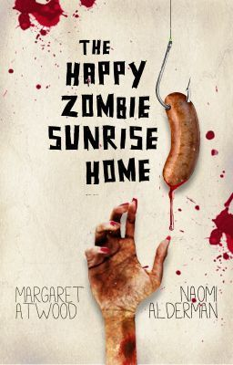 The Happy Zombie Sunrise Home by Naomi Alderman and Margaret Atwood -- Read the new online serial for free at Wattpad! #books #reading #zombies