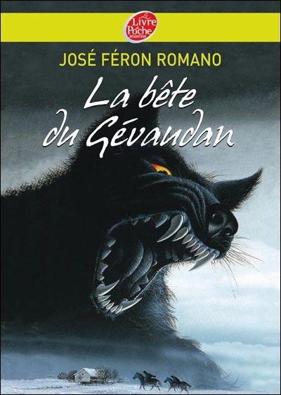 """""""La bête du Gévaudan"""" de José Feron Romano, Le Livre de Poche."""