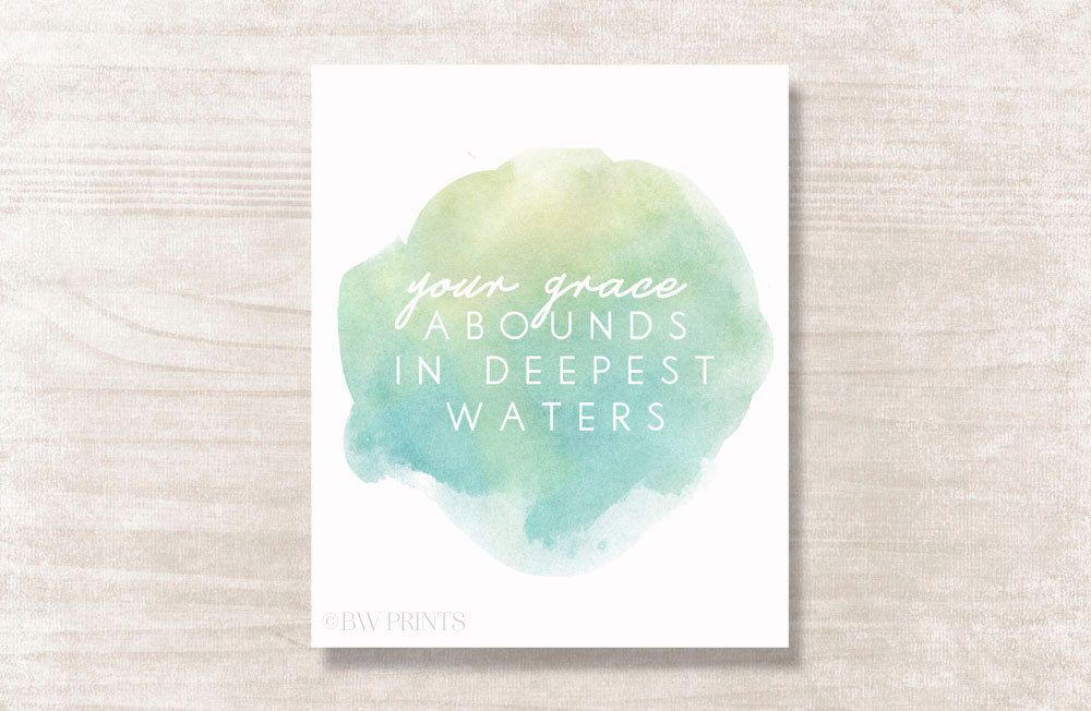 Your Grace Abounds in Deepest Waters Hillsong Oceans by BWPrints, $14.00