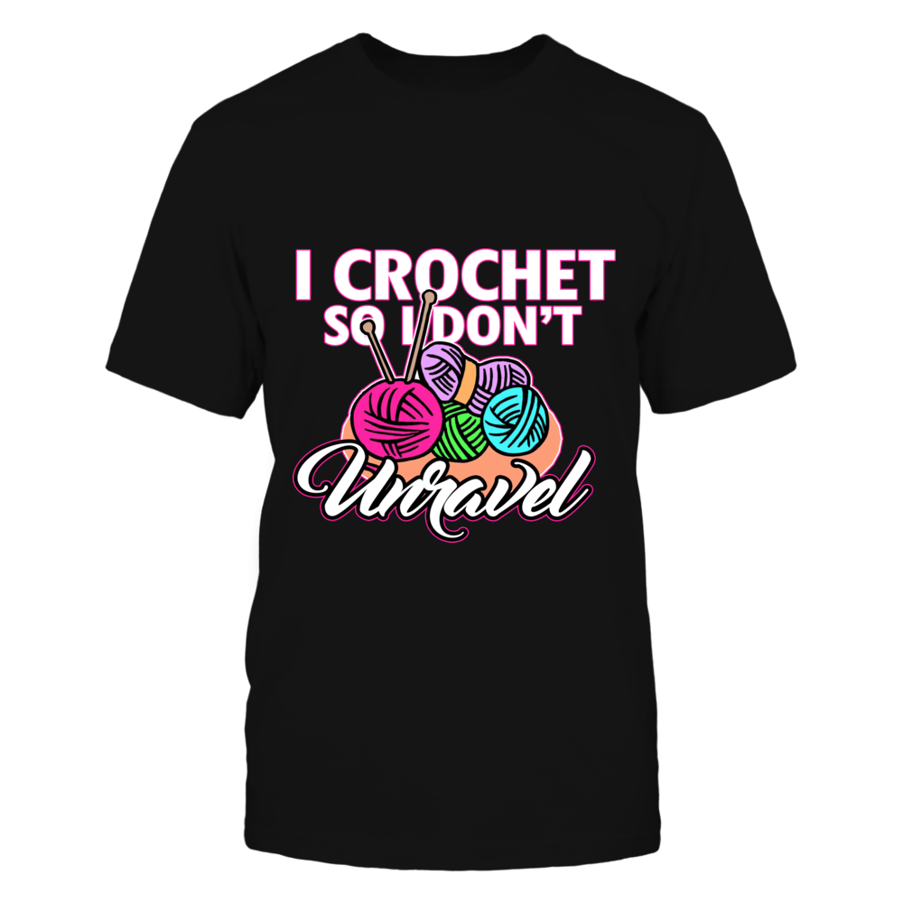 I Crochet So I Don't Unraved Tee T-Shirt, Makes a perfect gift for anyone who loves or does sewing. Design Not available in stores.  ,  Available Products:          Gildan Unisex T-Shirt - $22.95 Gildan Long-Sleeve T-Shirt - $29.95 Gildan Unisex Pullover Hoodie - $39.95 Next Level Women's Premium Racerback Tank - $25.95 Pack of 4 stickers - $10.00       . Buy now => https://www.fanprint.com/i-crochet-so-i-dont-unraved?ref=2502