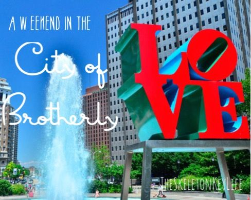 Adventures   The City of Brotherly Love