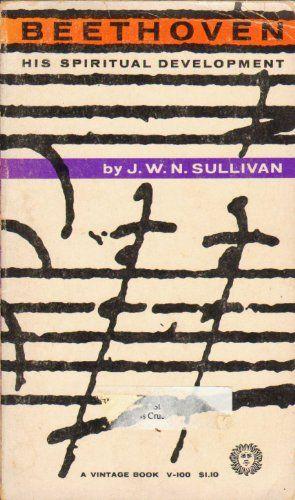 Beethoven: His Spiritual Development by J.W.N. Sullivan