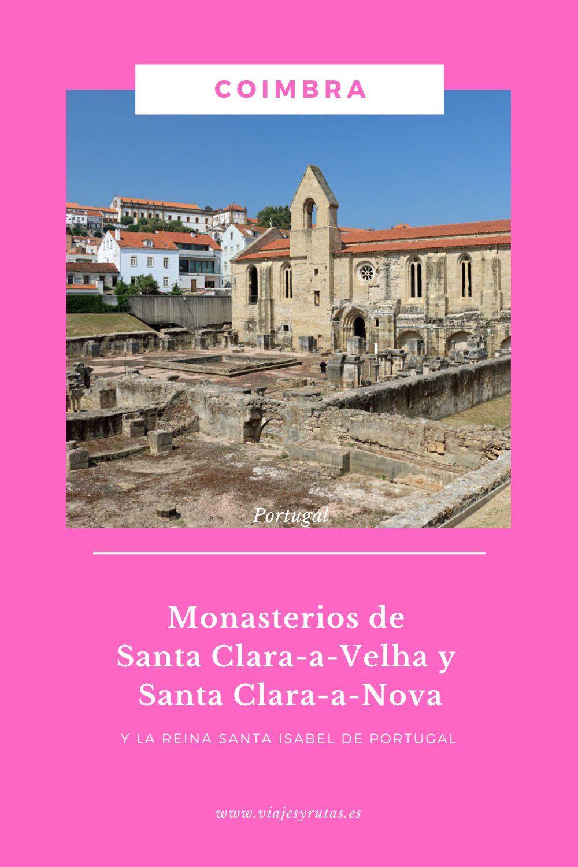 Monasterios De Santa Clara A Velha Y A Nova De Coímbra Monasterios Santa Clara Viajes