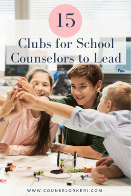 15 clubs for school counselors to lead: get your students engaged, involved, and growing with these fun, meaningful activities! great for building engagement with your school counseling program! -Counselor Keri #schoolcounseling #schoolcounselor