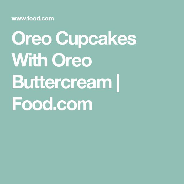 Oreo Cupcakes With Oreo Buttercream | Food.com