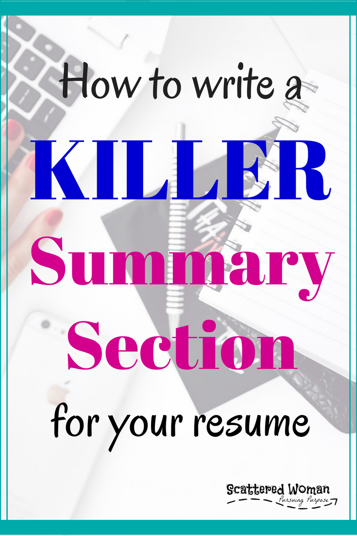 How To Write A Killer Summary Section | Scattered Woman Pursuing Purpose