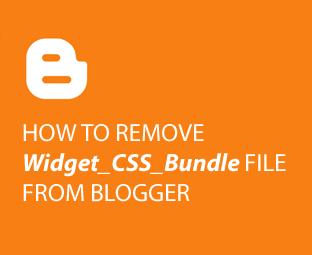 Do you want to learn how to remove widget CSS bundle file from Blogger?  Follow the most comprehensive tutorial on Removing Blogger widget_css_bundle file.